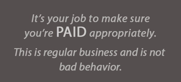 It's your job to make sure you're paid appropriately. This is regular business and is not bad behavior.